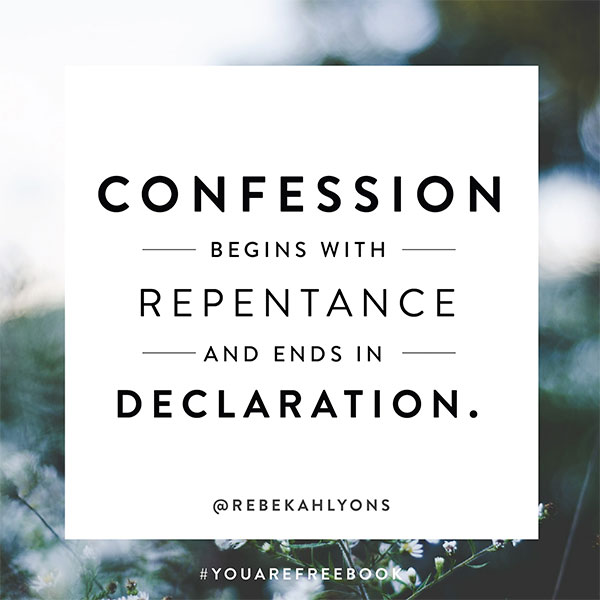 Confession begins with repetance and ends in declaration.